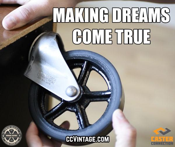 CC Vintage Casters - Making Dreams Come True