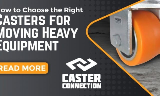 Caster for Moving Heavy Equipment